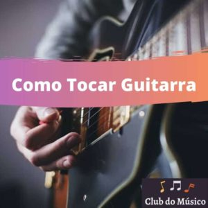 Como tocar guitarra